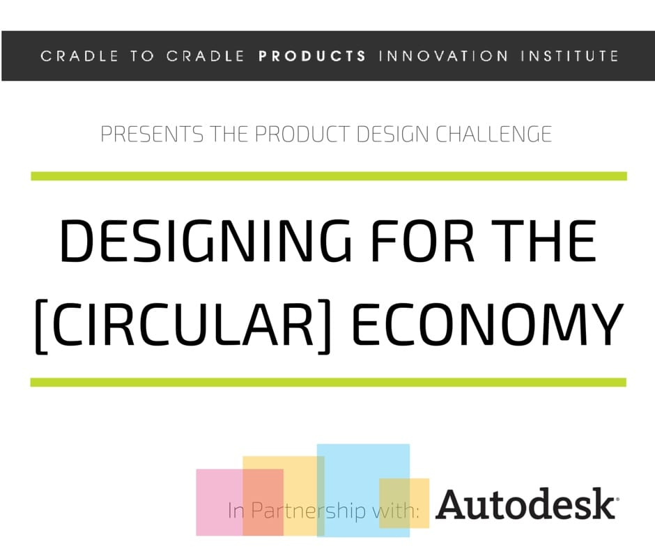 Cradle to Cradle and Autodesk Product Design Challenge